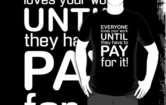 Everyone Loves Your Work T-Shirt