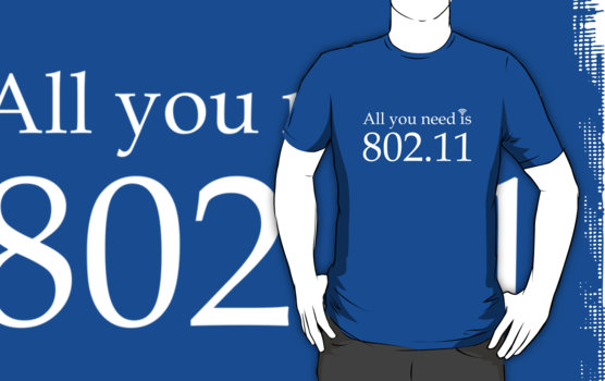 All you need is 802.11 T-Shirt