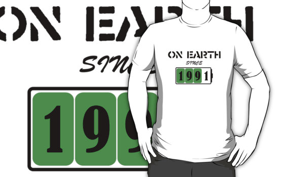 On Earth Since 1991 T-Shirt