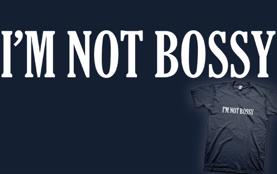 Bossy T-Shirt