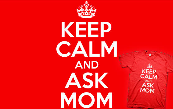 Keep Calm and Ask Mom T-shirt