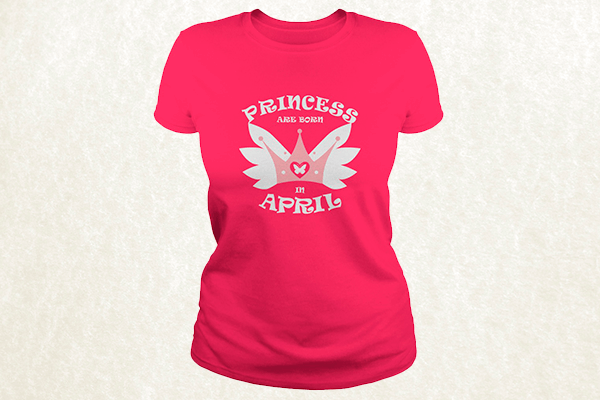 Princess Are Born In April T-shirt