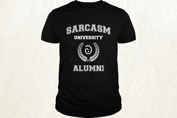 Sarcasm University Alumni T-shirt