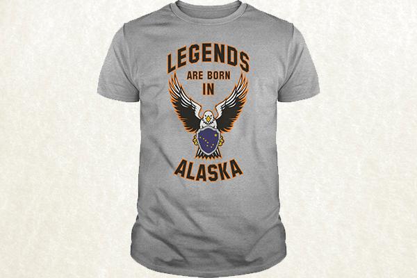 Legends are born in Alaska T-shirt