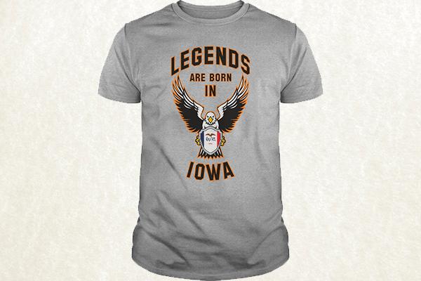 Legends are born in Iowa T-shirt