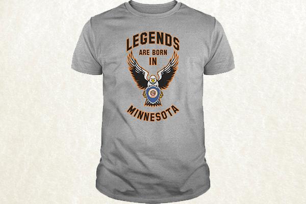 Legends are born in Minnesota T-shirt