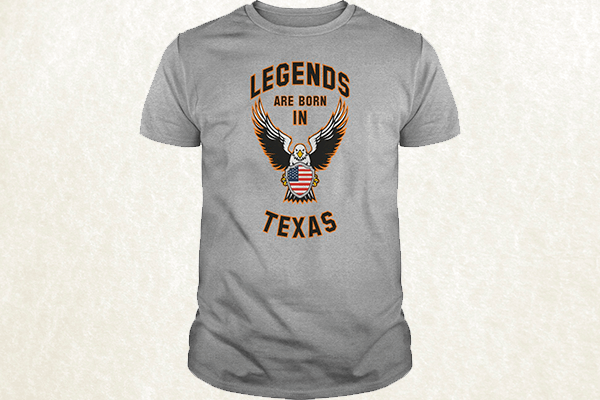 Legends are born in Texas T-shirt