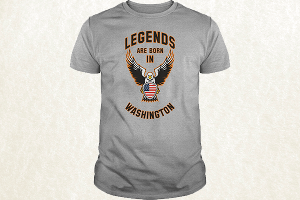 Legends are born in Washington T-shirt