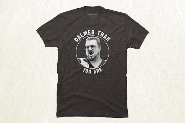 Calmer Than You - The Big Lebowski T-shirt
