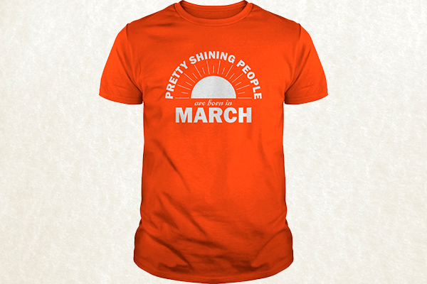 Pretty Shining People Are Born In March T-shirt
