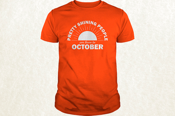 Pretty Shining People Are Born In October T-shirt