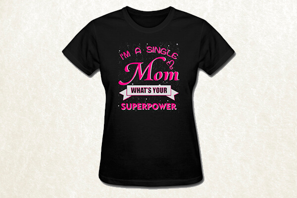 I'm a Single Mom T-shirt