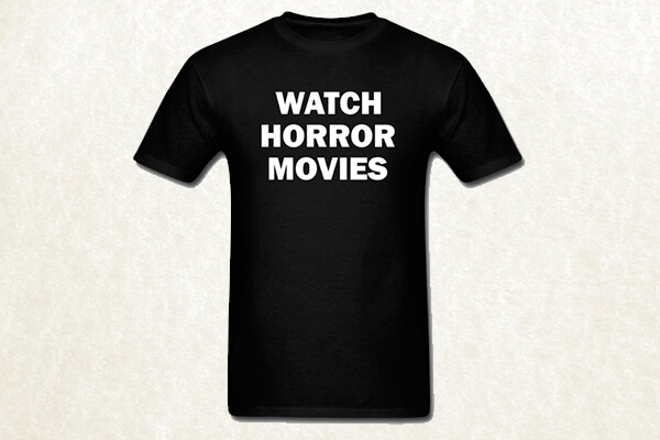 Watch Horror Movies T-shirt