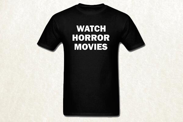 Watch Horror Movies T-shirt
