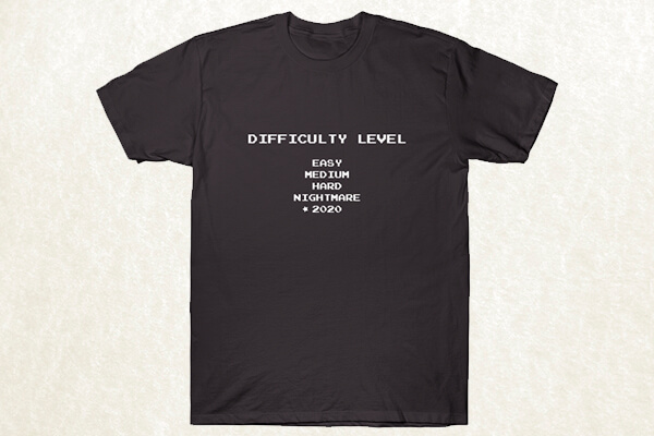 Difficulty level 2020 T-shirt