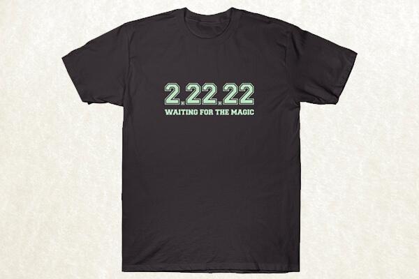 2.22.22 T-shirt